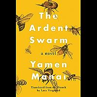 The Ardent Swarm: A Novel