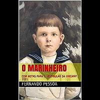 O MARINHEIRO: COM NOTAS PARA O VESTIBULAR DA UNICAMP 2021