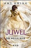 Das Juwel - Die Weiße Rose: Die Weiße Rose (German Edition)