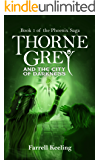 Thorne Grey and the City of Darkness (The Phoenix Saga Book 1)
