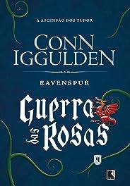Ravenspur - Guerra das rosas - vol. 4: A ascensão dos Tudors