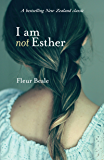 I Am Not Esther (The Esther Series)