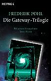 Die Gateway-Trilogie: Mit einem Vorwort von Terry Bisson