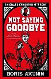 Not Saying Goodbye (Erast Fandorin 13) (English Edition)