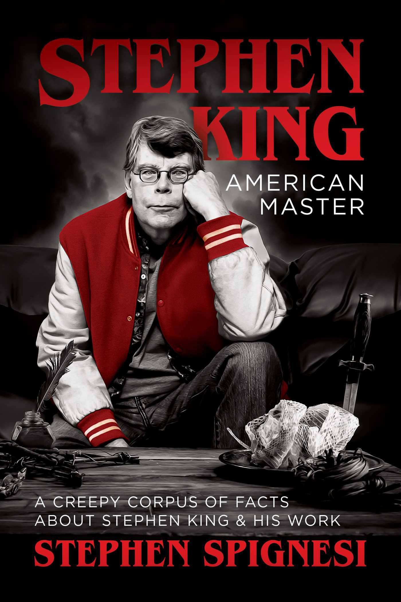 Stephen King American Master  A Creepy Corpus Of Facts About Stephen King And His Work