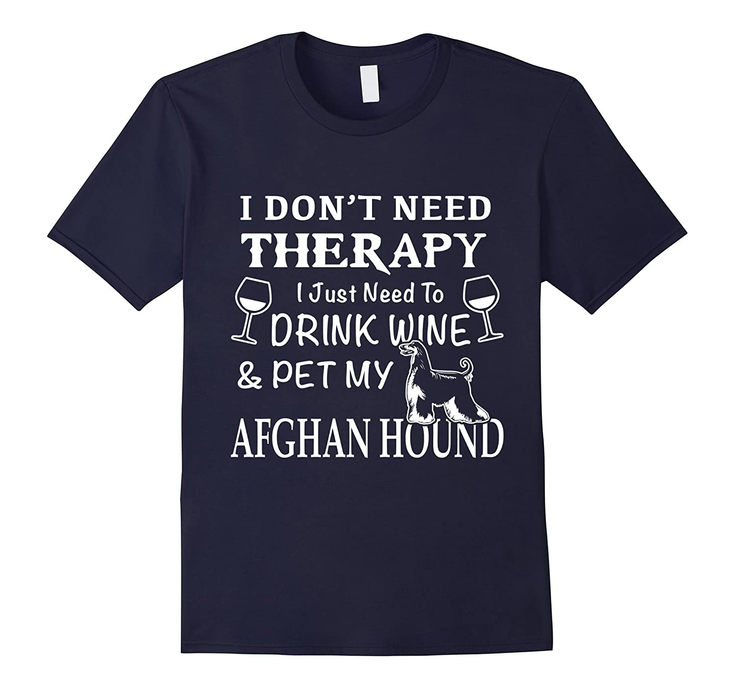 Don't need therapy just need my Afghan Hound shirt-Art