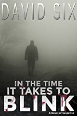In the Time It Takes to Blink: (A Novel of Suspense and Horror) (Bruno & Salvanian Book 1) Kindle Edition
