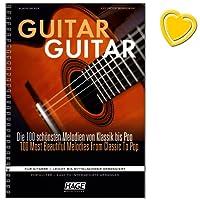 Guitar Guitar–Collection des 100plus belles et les plus populaires Mélodies en classique, Chansons du monde entier, Evergreens, Pop/Rock Hits et musique de film–pour guitare–Facile à moyen ARRANGIERT–avec coloré Cœur Note Pince