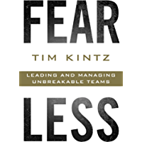 Fearless: Leading and Managing Unbreakable Teams