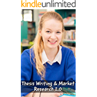 Thesis Writing Skills and Research Methodology with Market Research 2.0 (English Edition)