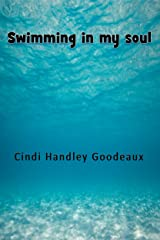 Swimming in my Soul: A Collection of Poetry Kindle Edition