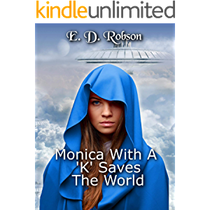 Monica with a 'K' saves the World (The Alien Librarian Book 1)