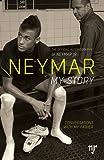 Neymar: My Story - Conversations with my Father