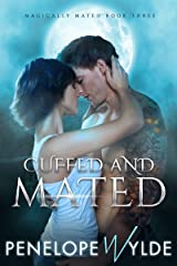 Cuffed and Mated: Small Town Alpha Shifter Romance (Magically Mated Book 3) Kindle Edition