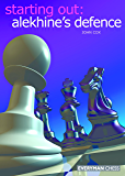 Starting Out: The Alekhine's Defence (English Edition)