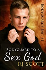 Bodyguard to a Sex God (Bodyguards Inc. Book 1) Kindle Edition
