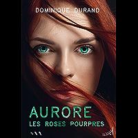 Aurore: Les Roses pourpres (A TRAVERS MONDE)
