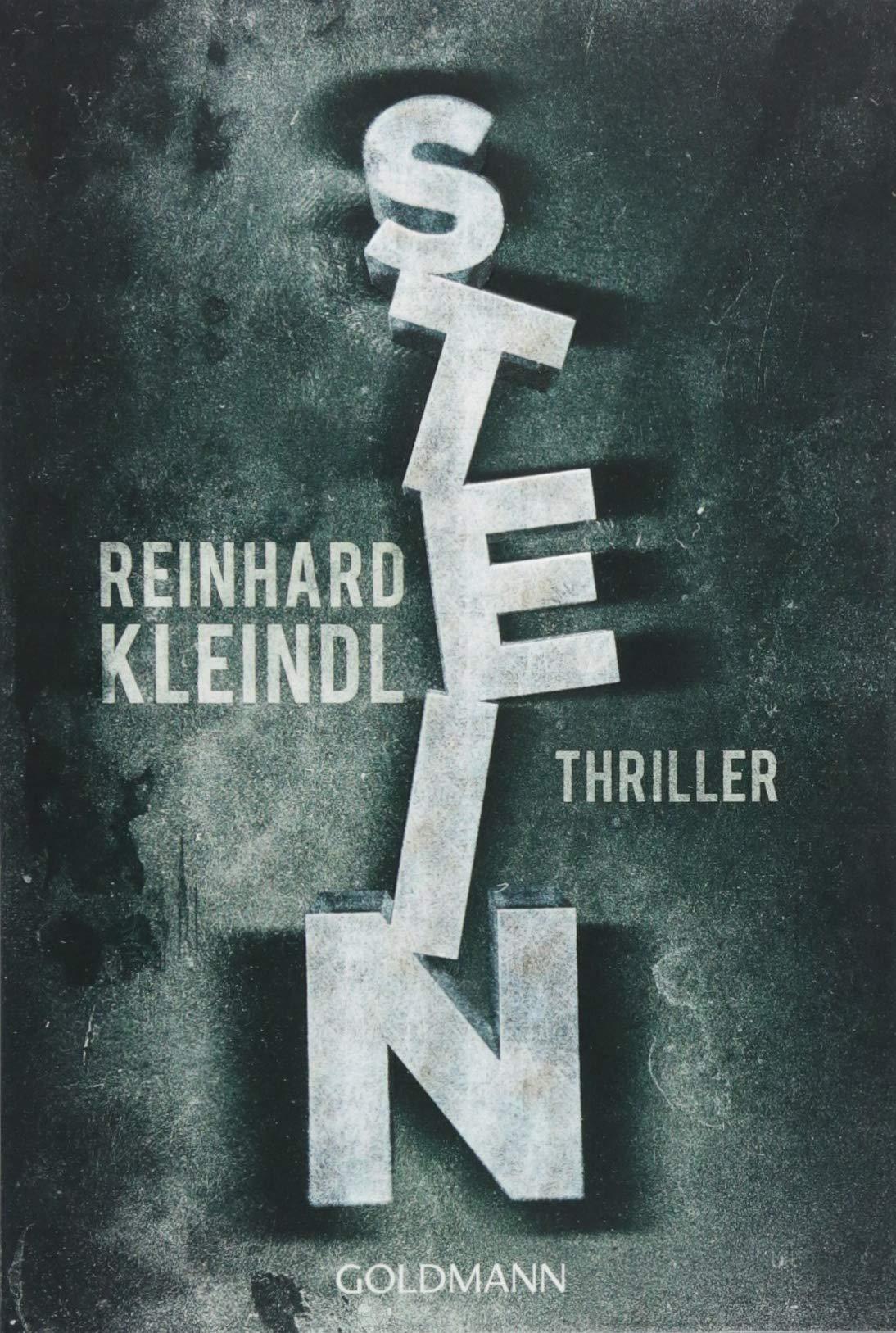 Stein: Thriller Taschenbuch – 17. September 2018 Reinhard Kleindl Goldmann Verlag 3442487986 Belletristik / Kriminalromane