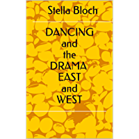 DANCING and the DRAMA EAST and WEST book cover
