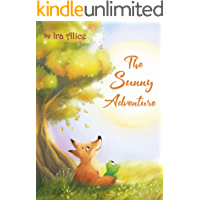 The Sunny Adventure: a story about true friendship (Animal World by Ira Alice Book 1)