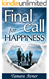 Final Call for Happiness: A Novel (Women's Fiction,Domestic Life)