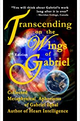Transcending on the Wings of Gabriel: Collected Metaphysical Aphorisms of Gabriel Iqbal Kindle Edition