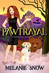 Pawtrayal: A Paranormal Cozy Mystery (The Spellwood Witches Book 5) Kindle Edition