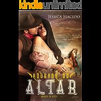 Roubada do altar (Amores do Oeste Livro 1)