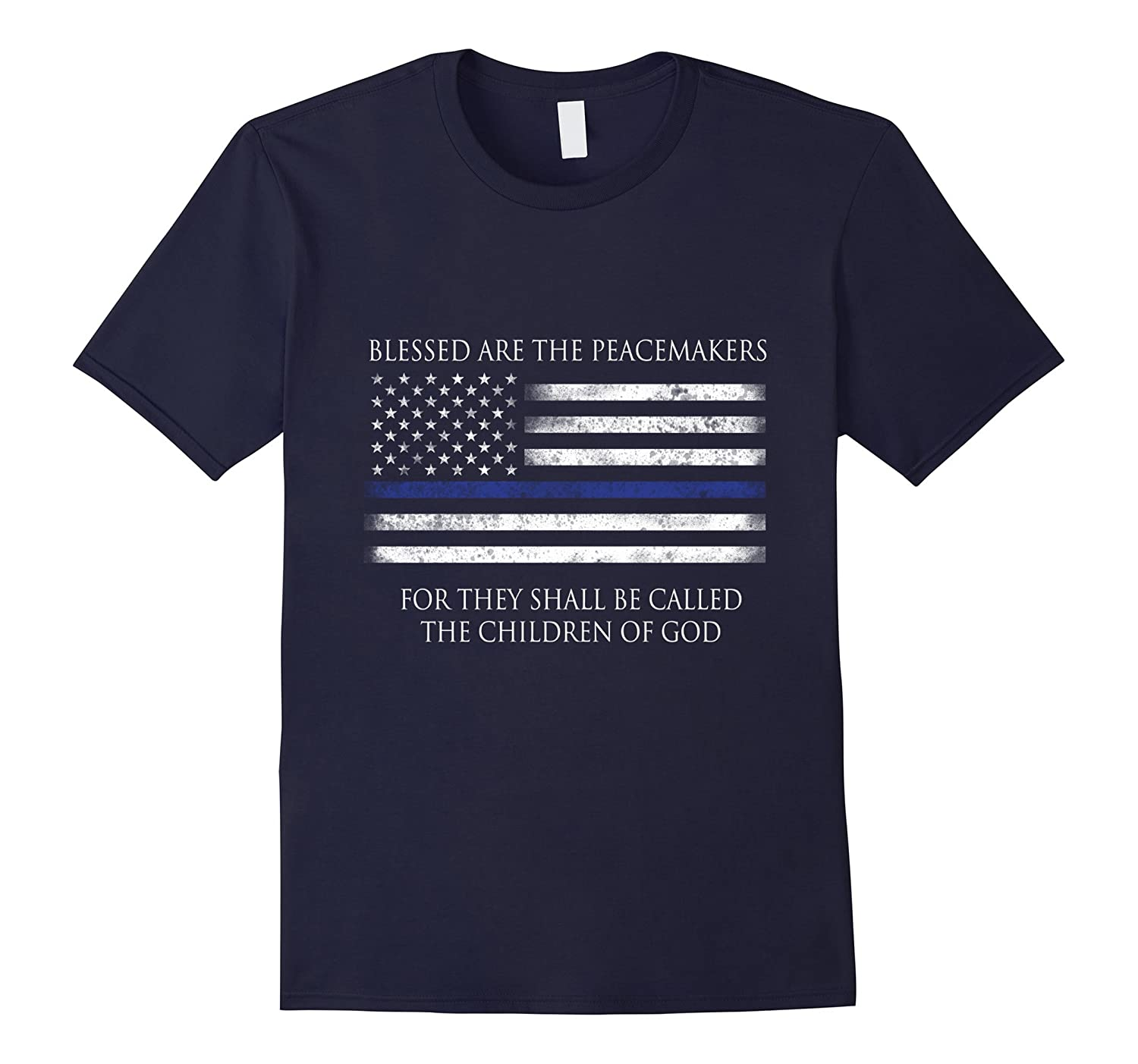 Thin blue line shirt Blessed are the Peacemakers-RT