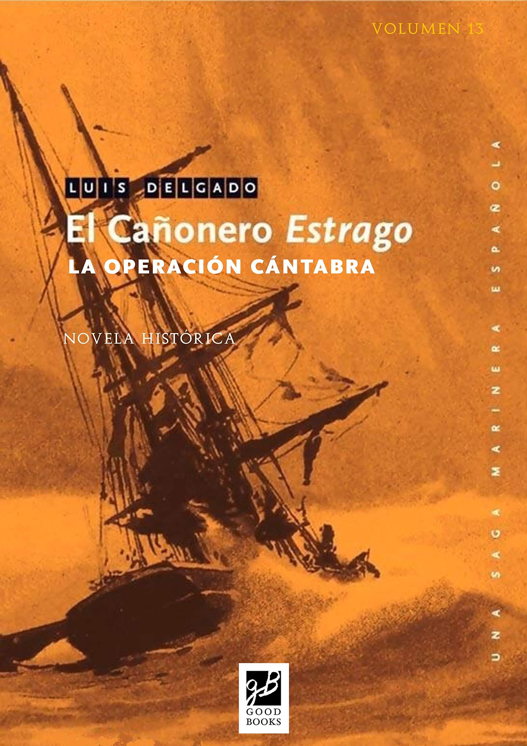 El cañonero Estrago: La operación cántabra (Saga Marinera Española nº 13)