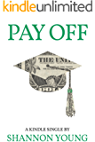Pay Off: How One Millennial Eliminated Nearly $80,000 in Student Debt in Less Than Five Years (Kindle Single)