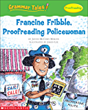 Grammar Tales: Francine Fribble, Proofreading Policewoman