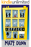 A Day at the Office (English Edition)