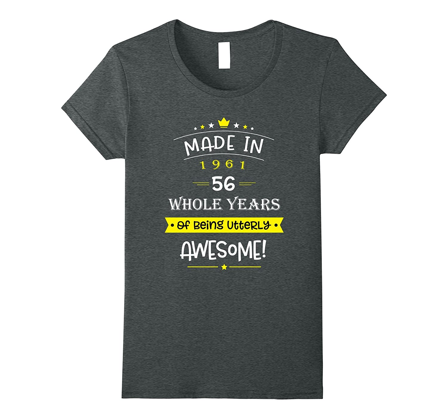 Made In 1961 56 Whole Years Of Being Utterly Awesome Shirt
