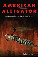 American Alligator: Ancient Predator in the Modern World Hardcover