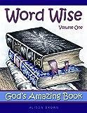 Word Wise, Volume 1: God's Amazing Book