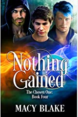 Nothing Gained: The Chosen One Book Four Kindle Edition