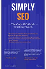 Simply SEO: The Only SEO Guide.. You'll Ever Need. Kindle Edition