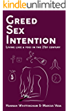 Greed, Sex, Intention: Living like a yogi in the 21st Century