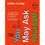 You May Ask Yourself: An Introduction to Thinking like a Sociologist (Core Sixth Edition)