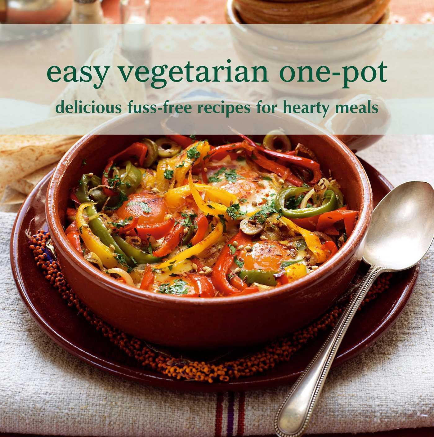 Easy vegetarian one pot delicious fuss free recipes for hearty easy vegetarian one pot delicious fuss free recipes for hearty meals to be announced 9781849751605 amazon books forumfinder Choice Image