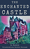 The Enchanted Castle:  Illustrated Edition