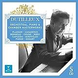Dutilleux : Chefs-d'oeuvre pour orchestre, piano et musique de chambre (Coffret 5 CD)