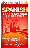 Spanish Short Stories for Beginners: Learn Spanish by Reading (English Edition)