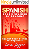 Spanish Short Stories for Beginners: Learn Spanish by Reading