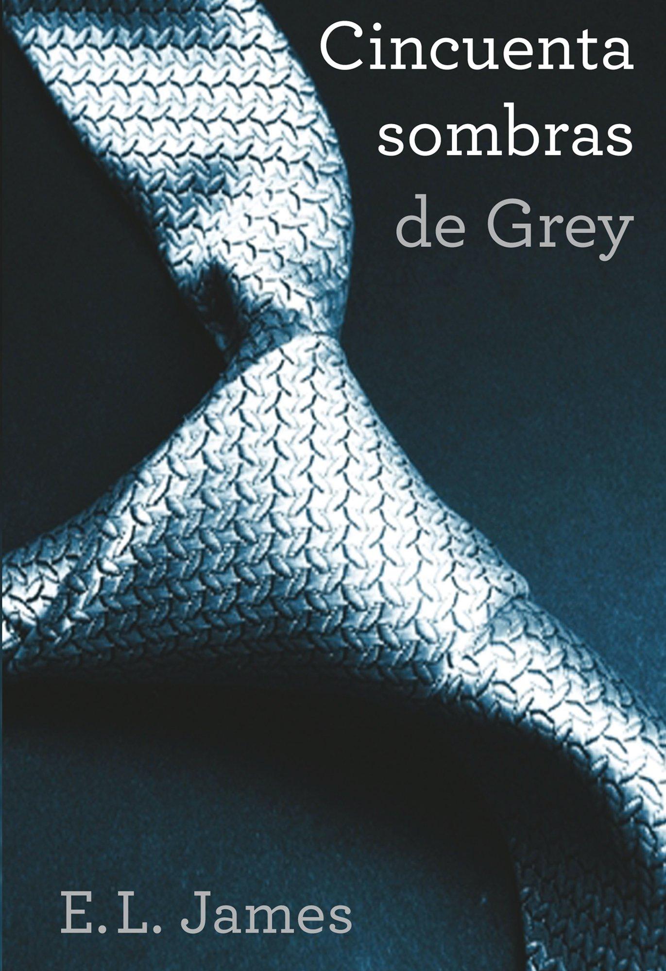 Cincuenta sombras de Grey (Cincuenta sombras 1): E. L. James:  Amazon.com.mx: Libros