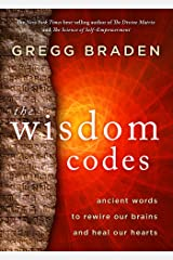 The Wisdom Codes: Ancient Words to Rewire Our Brains and Heal Our Hearts Kindle Edition