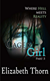 Caged Girl Part Part 5 Where Hell Meets Reality
