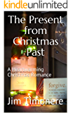 The Present from Christmas Past: A Heartwarming Christmas Romance