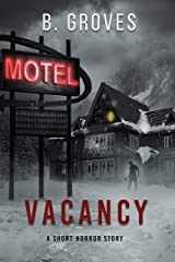 Vacancy: A Short Horror Story Kindle Edition